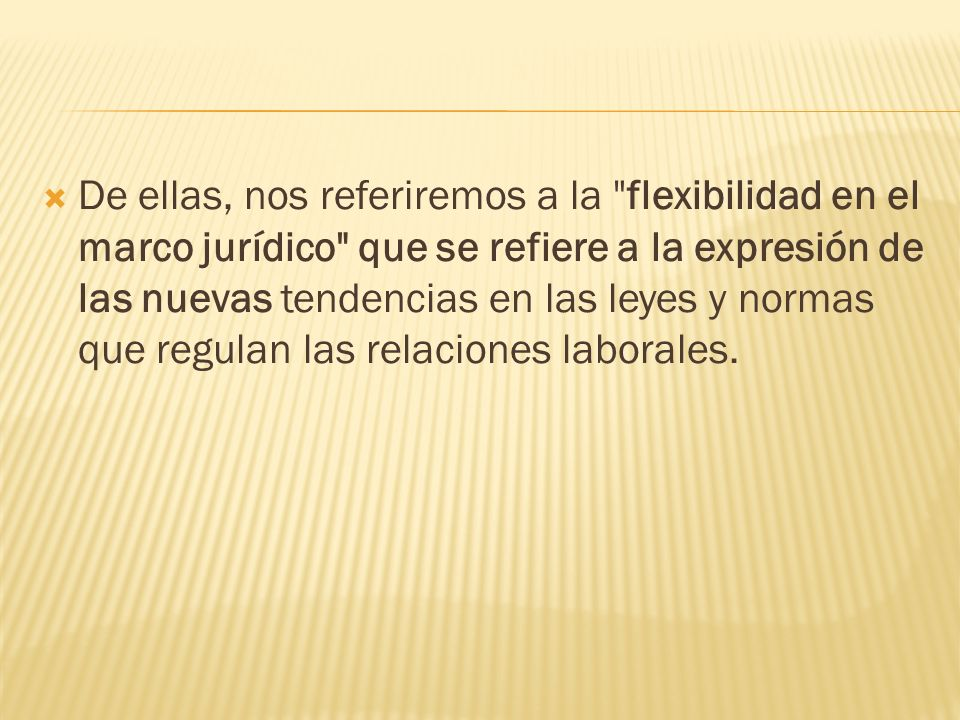 De ellas, nos referiremos a la