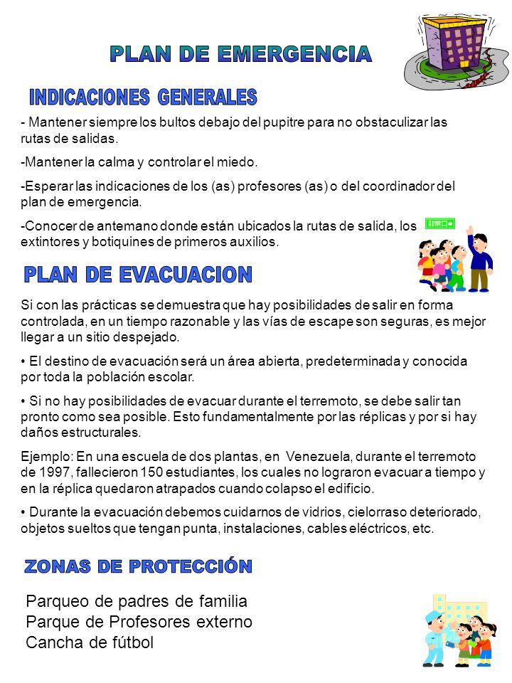QUINTOS AÑOS y 10-1 Durante el sismo no se debe evacuar a estos estudiantes, por lo tanto deben permanecer en las aulas obedeciendo las siguientes instrucciones: 1- Colocarse en posición fetal al lado del pupitre, escritorio o mesa.