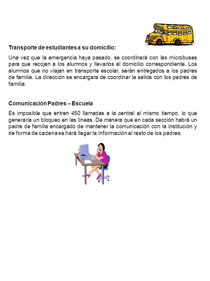 Transporte de estudiantes a su domicilio: Una vez que la emergencia haya pasado, se coordinará con las microbuses para que recojan a los alumnos y lle