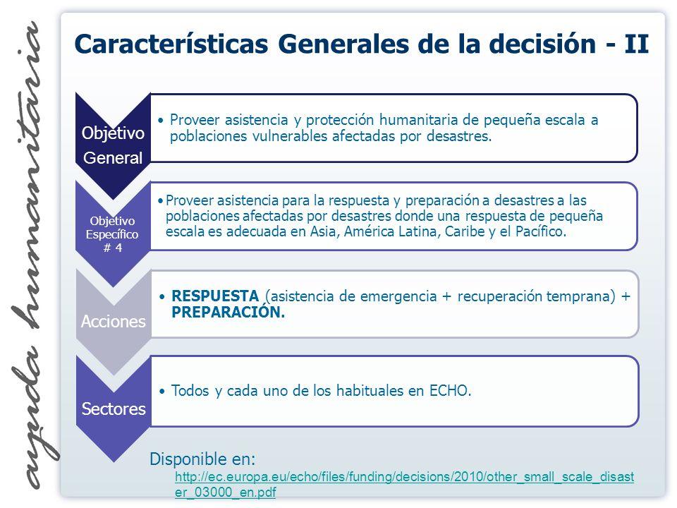 Objetivo General Proveer asistencia y protección humanitaria de pequeña escala a poblaciones vulnerables afectadas por desastres.