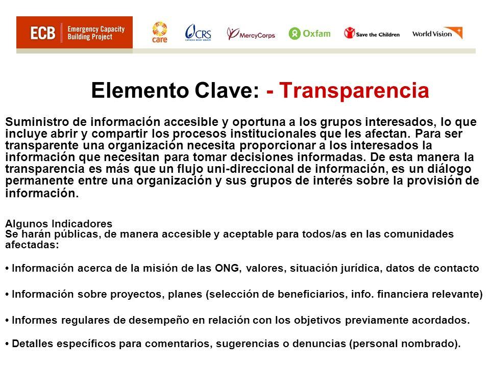 Elemento Clave: - Transparencia Suministro de información accesible y oportuna a los grupos interesados, lo que incluye abrir y compartir los procesos