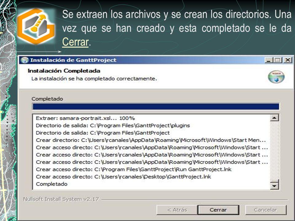 Se extraen los archivos y se crean los directorios. Una vez que se han creado y esta completado se le da Cerrar.