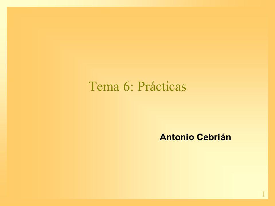 1 Tema 6: Prácticas Antonio Cebrián