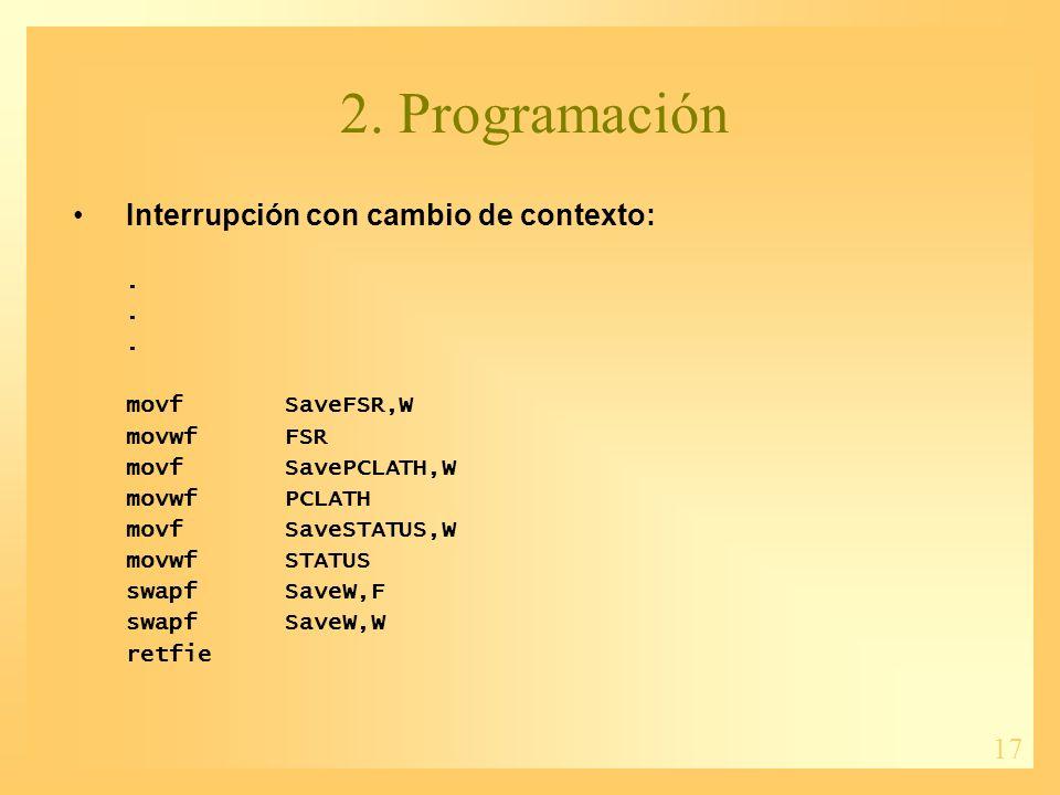 17 2. Programación Interrupción con cambio de contexto:.