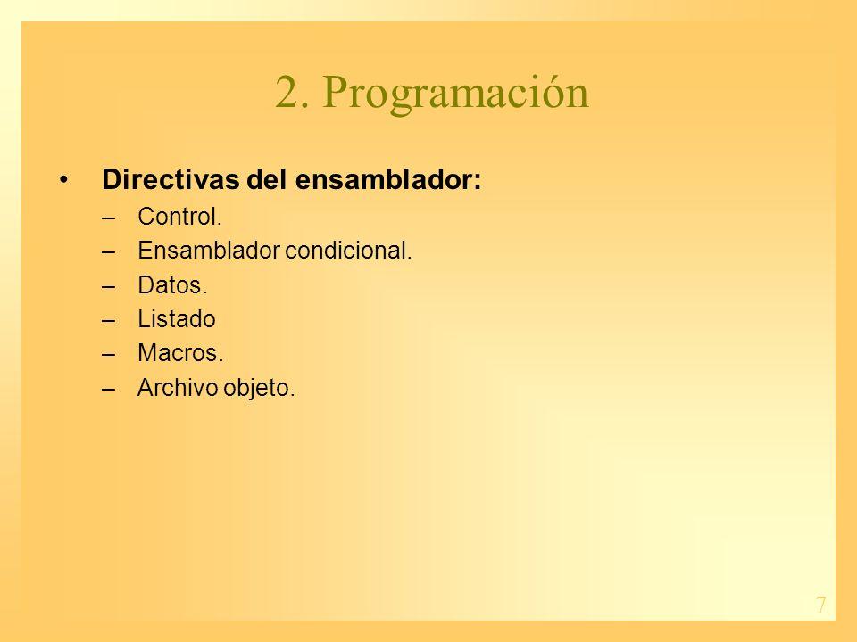 7 2. Programación Directivas del ensamblador: –Control.