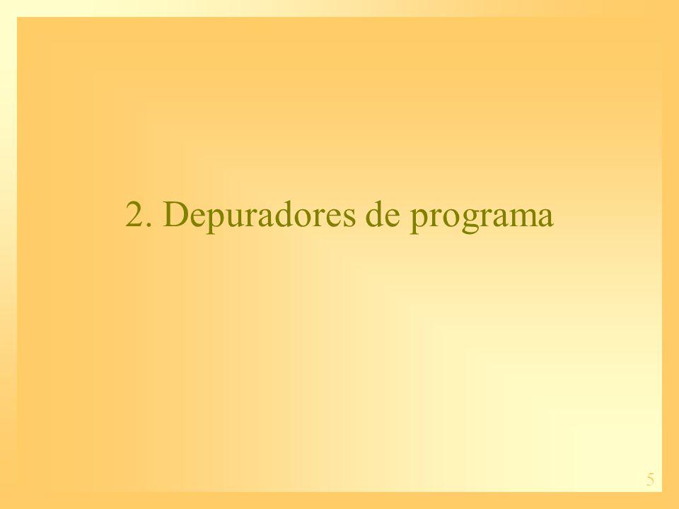 5 2. Depuradores de programa
