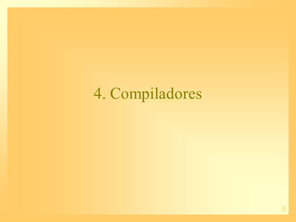 9 4. Compiladores