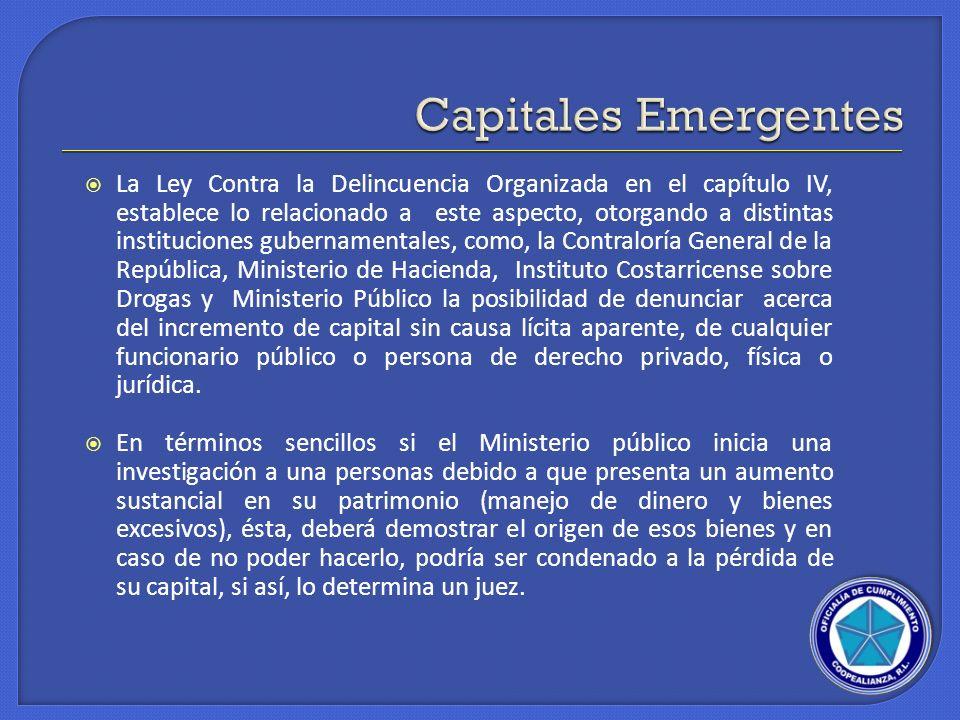 La Ley Contra la Delincuencia Organizada en el capítulo IV, establece lo relacionado a este aspecto, otorgando a distintas instituciones gubernamental