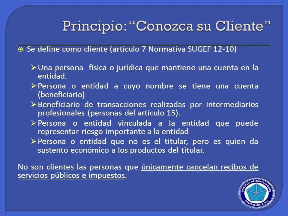 Se define como cliente (artículo 7 Normativa SUGEF 12-10) Una persona física o jurídica que mantiene una cuenta en la entidad. Persona o entidad a cuy