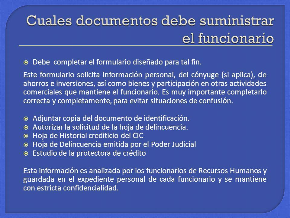 Debe completar el formulario diseñado para tal fin. Este formulario solicita información personal, del cónyuge (si aplica), de ahorros e inversiones,