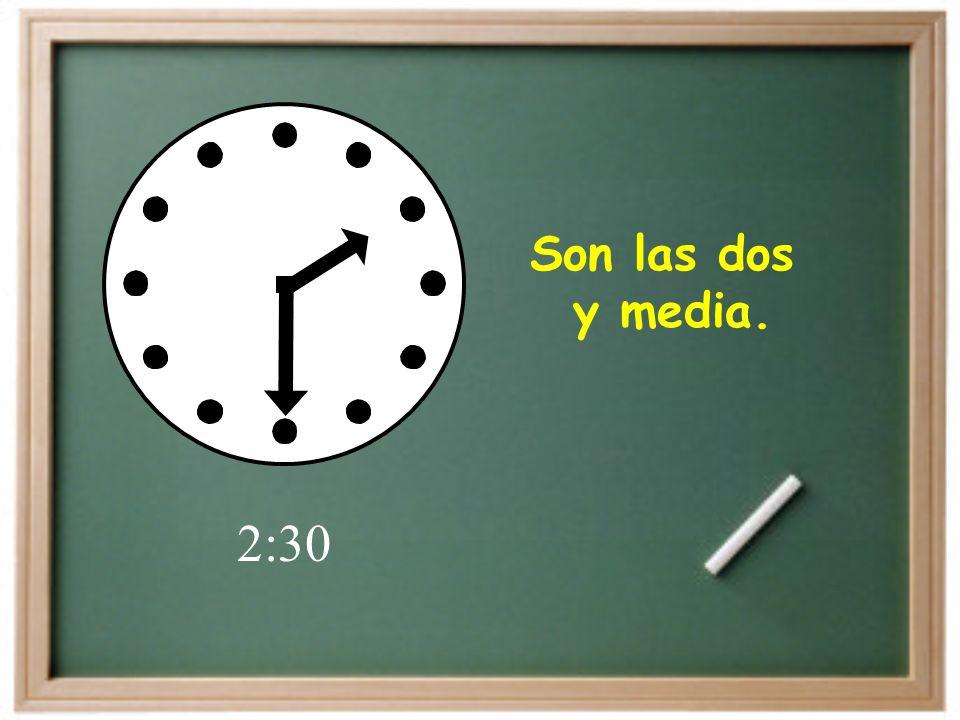Son las seis en punto. 6:00