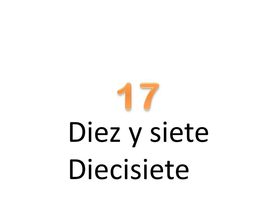 Diez y siete Diecisiete