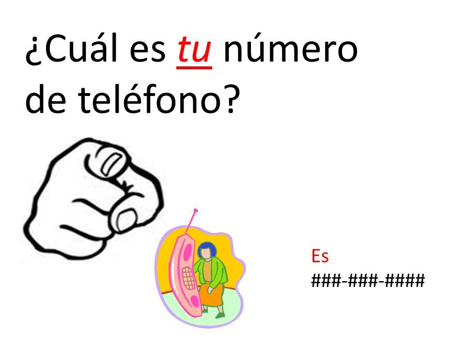 ¿Cuál es tu número de teléfono? Es ###-###-####