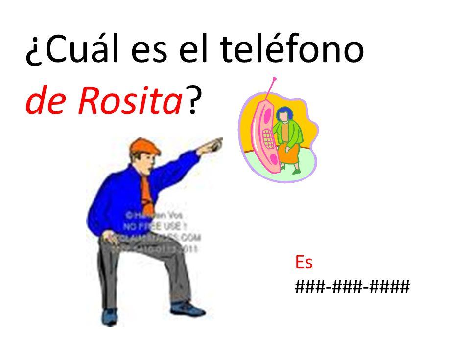 ¿Cuál es el teléfono de Rosita? Es ###-###-####