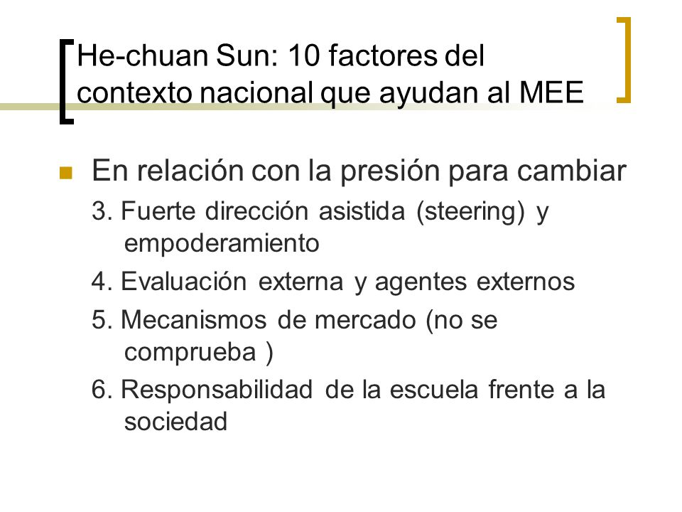He-chuan Sun: 10 factores del contexto nacional que ayudan al MEE En relación con la presión para cambiar 3. Fuerte dirección asistida (steering) y em