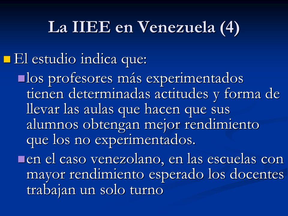 La IIEE en Venezuela (4) El estudio indica que: El estudio indica que: los profesores más experimentados tienen determinadas actitudes y forma de llev