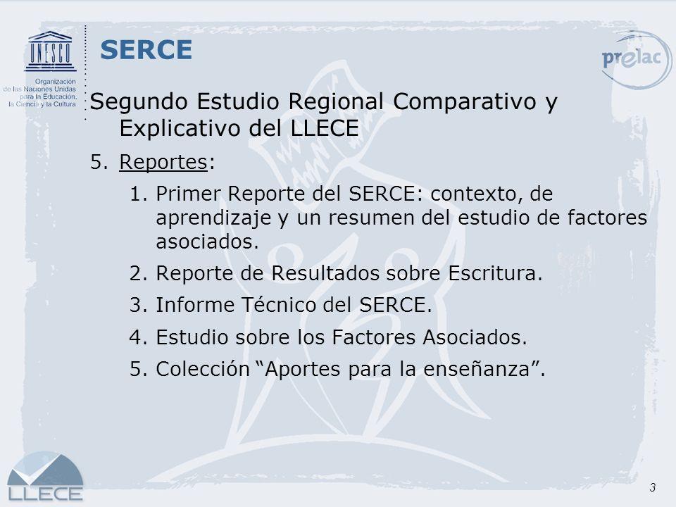 3 Segundo Estudio Regional Comparativo y Explicativo del LLECE 5.Reportes: 1.Primer Reporte del SERCE: contexto, de aprendizaje y un resumen del estud