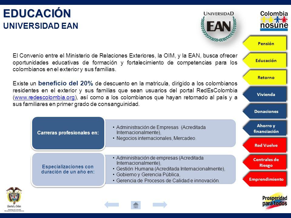 EDUCACIÓN UNIVERSIDAD EAN El Convenio entre el Ministerio de Relaciones Exteriores, la OIM, y la EAN, busca ofrecer oportunidades educativas de formac