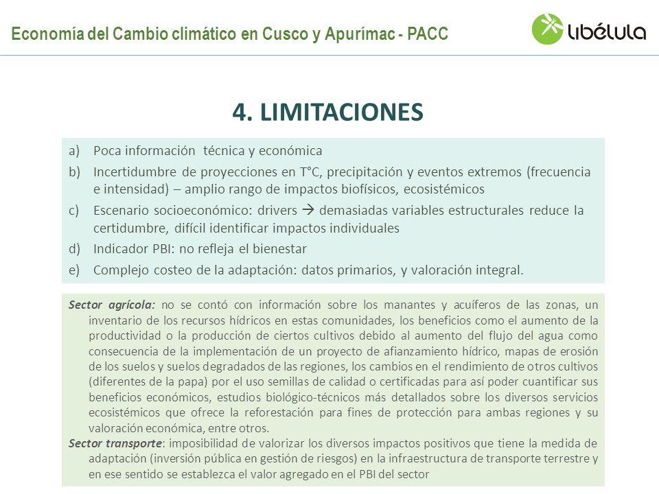 4. LIMITACIONES a)Poca información técnica y económica b)Incertidumbre de proyecciones en T°C, precipitación y eventos extremos (frecuencia e intensid