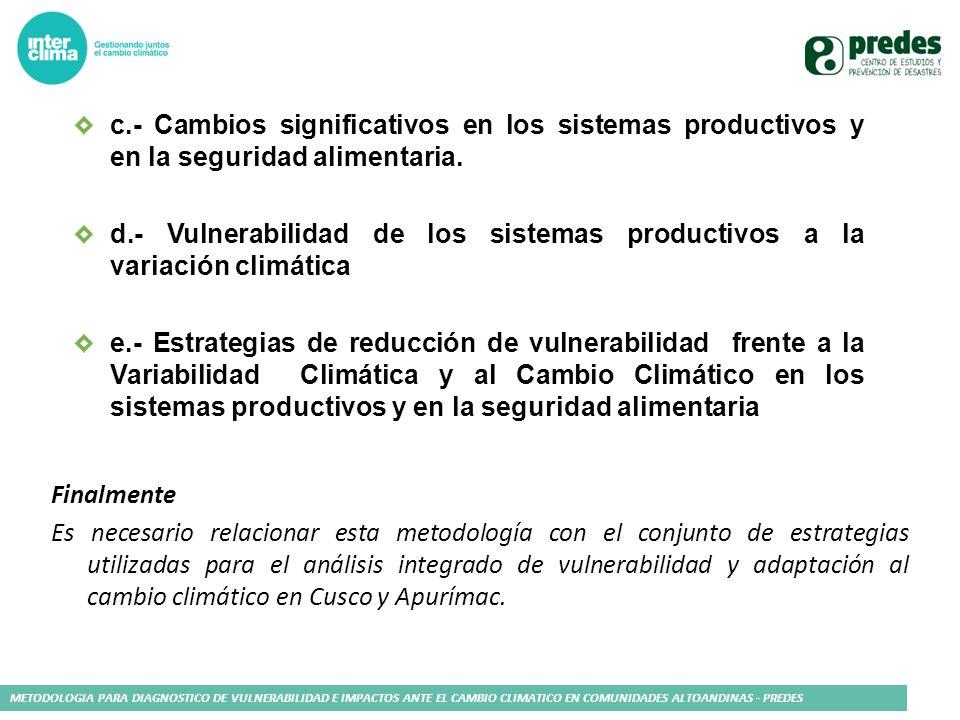 METODOLOGIA PARA DIAGNOSTICO DE VULNERABILIDAD E IMPACTOS ANTE EL CAMBIO CLIMATICO EN COMUNIDADES ALTOANDINAS - PREDES c.- Cambios significativos en l