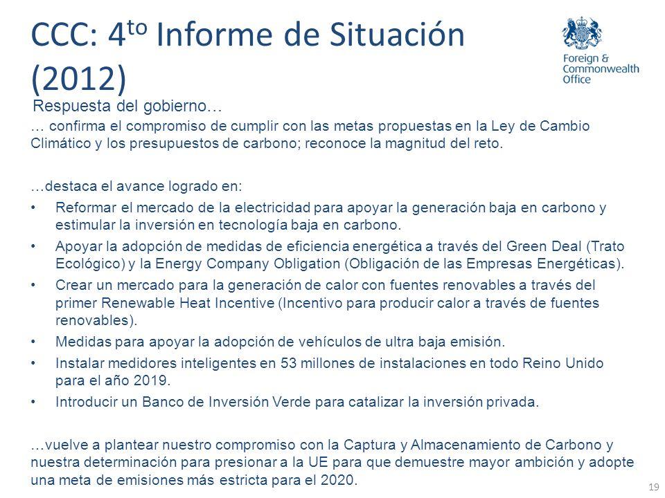 19 Respuesta del gobierno… CCC: 4 to Informe de Situación (2012) … confirma el compromiso de cumplir con las metas propuestas en la Ley de Cambio Clim