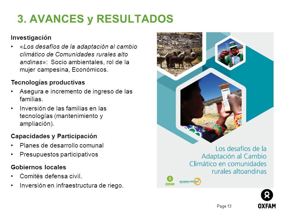 Page 13 3. AVANCES y RESULTADOS Investigación «Los desafíos de la adaptación al cambio climático de Comunidades rurales alto andinas»: Socio ambiental