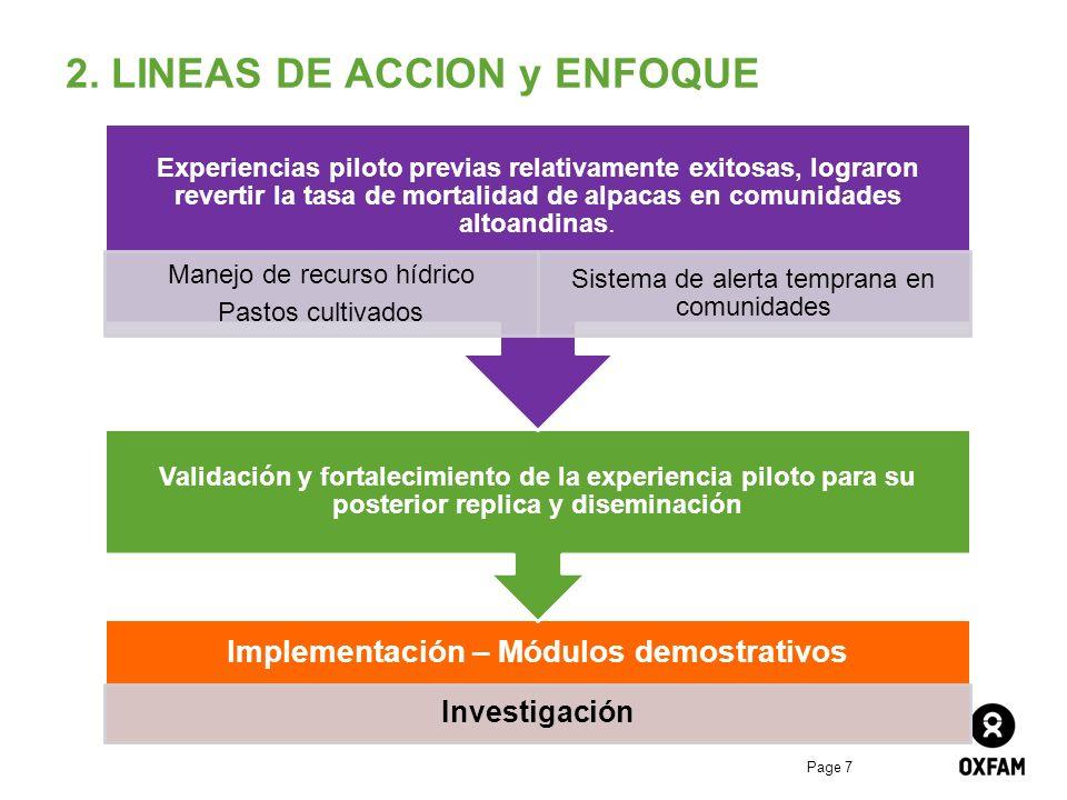 Page 7 2. LINEAS DE ACCION y ENFOQUE Implementación – Módulos demostrativos Investigación Validación y fortalecimiento de la experiencia piloto para s