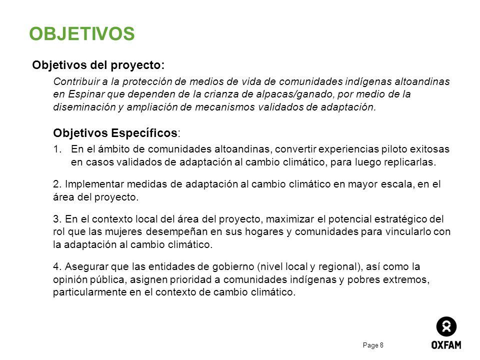 Page 8 OBJETIVOS Objetivos del proyecto: Contribuir a la protección de medios de vida de comunidades indígenas altoandinas en Espinar que dependen de