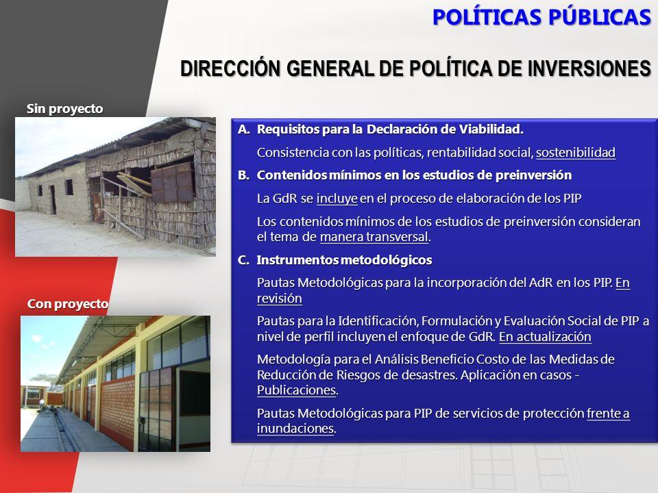 8 POLÍTICAS PÚBLICAS A.Requisitos para la Declaración de Viabilidad. Consistencia con las políticas, rentabilidad social, sostenibilidad B.Contenidos
