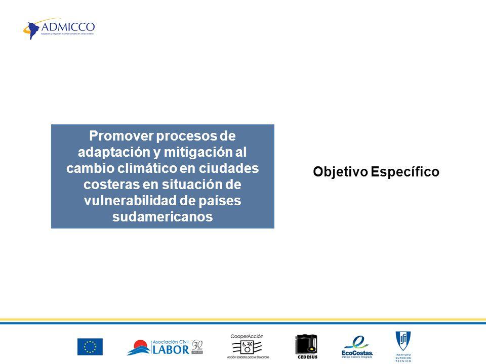 Promover procesos de adaptación y mitigación al cambio climático en ciudades costeras en situación de vulnerabilidad de países sudamericanos Objetivo Específico