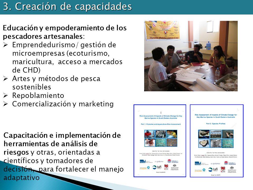 3. Creación de capacidades Educación y empoderamiento de los pescadores artesanales: Emprendedurismo/ gestión de microempresas (ecoturismo, maricultur