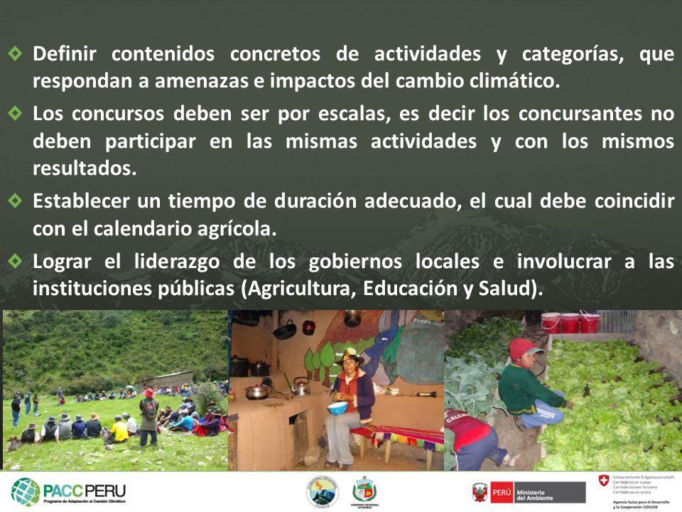 Definir contenidos concretos de actividades y categorías, que respondan a amenazas e impactos del cambio climático. Los concursos deben ser por escala