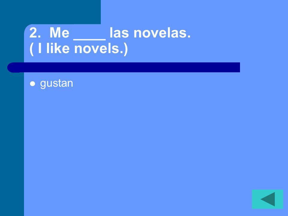 1. Me gusta ___clase de español. ( I like Spanish class.) la