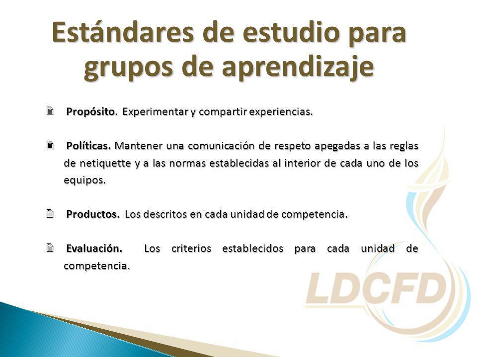 Estándares de estudio para grupos de aprendizaje Propósito.