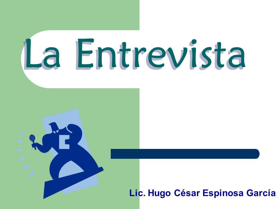 La Entrevista Lic. Hugo César Espinosa García