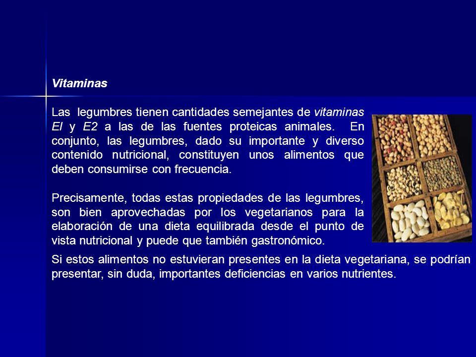 Vitaminas Las legumbres tienen cantidades semejantes de vitaminas El y E2 a las de las fuentes proteicas animales. En conjunto, las legumbres, dado su
