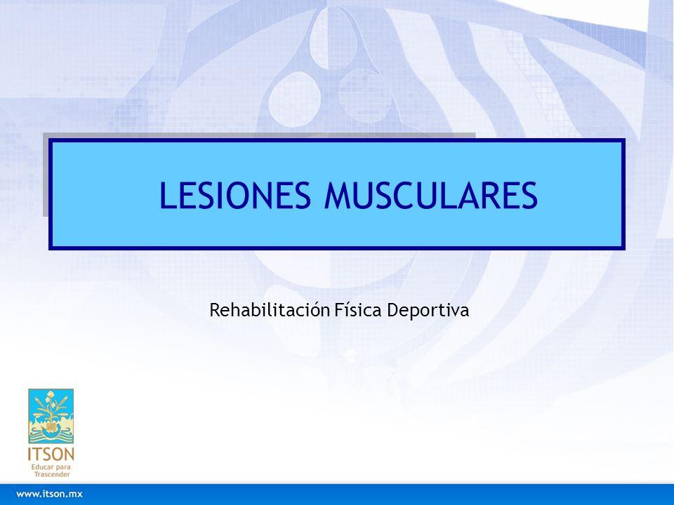 Rehabilitación Física Deportiva LESIONES MUSCULARES
