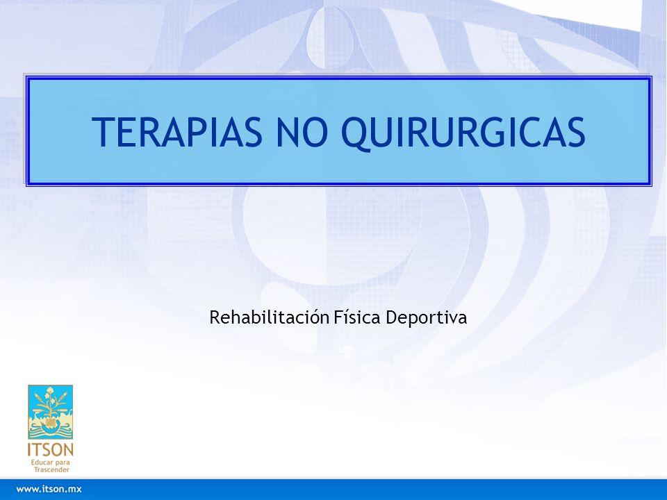 TERAPIAS NO QUIRURGICAS Rehabilitación Física Deportiva