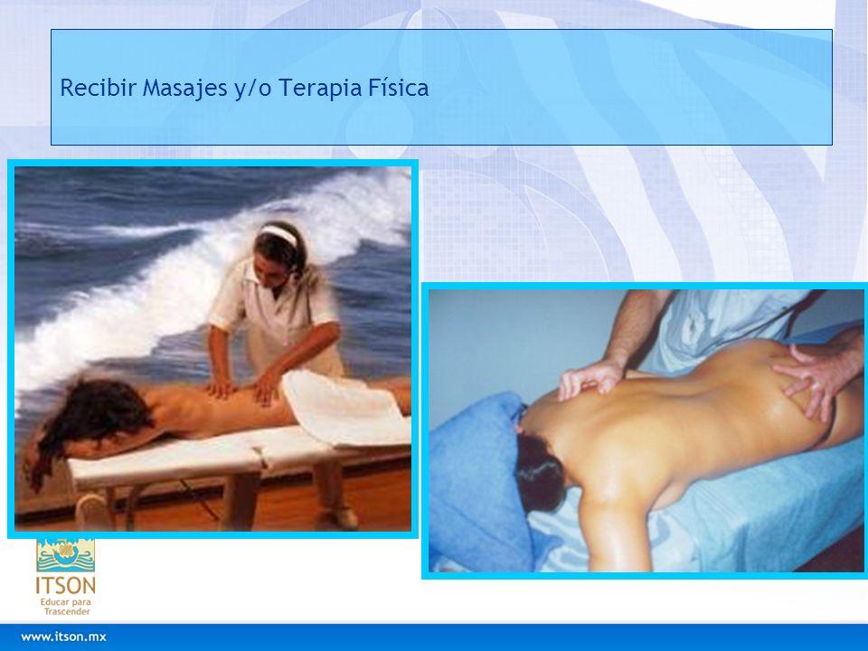 Recibir Masajes y/o Terapia Física
