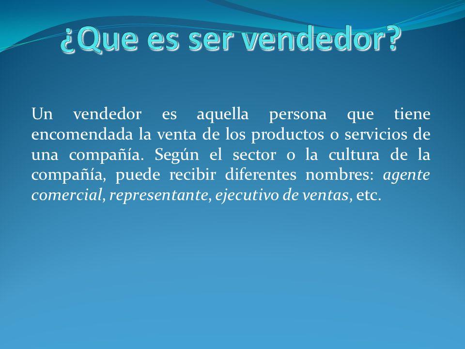 Un vendedor es aquella persona que tiene encomendada la venta de los productos o servicios de una compañía. Según el sector o la cultura de la compañí