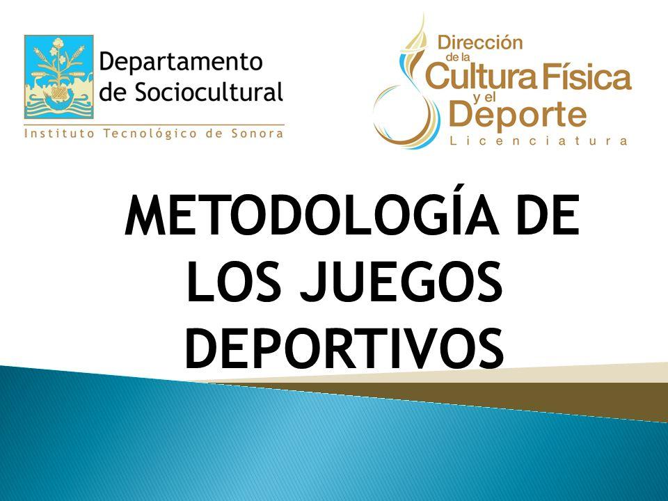 METODOLOGÍA DE LOS JUEGOS DEPORTIVOS