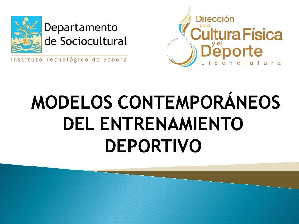 MODELOS CONTEMPORÁNEOS DEL ENTRENAMIENTO DEPORTIVO