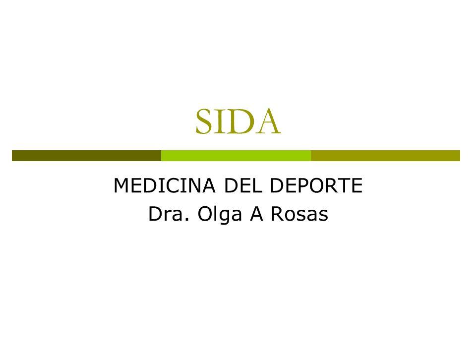 SIDA MEDICINA DEL DEPORTE Dra. Olga A Rosas