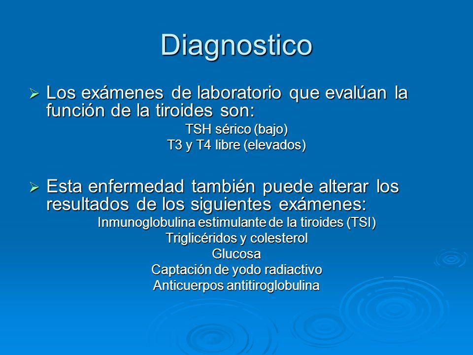 Diagnostico Los exámenes de laboratorio que evalúan la función de la tiroides son: Los exámenes de laboratorio que evalúan la función de la tiroides s