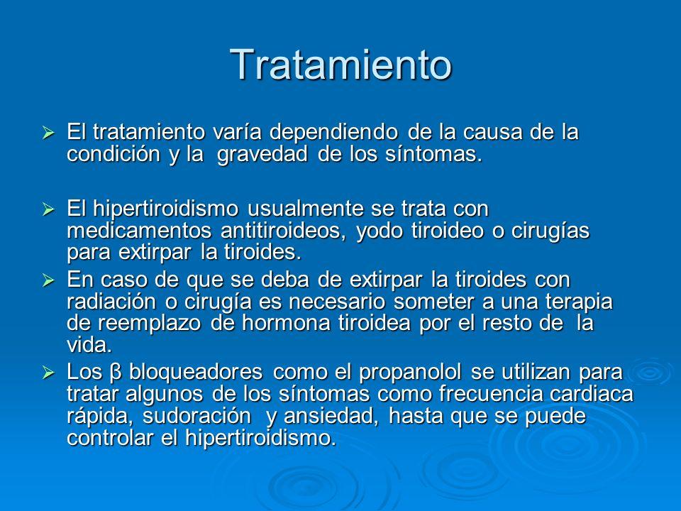 Tratamiento El tratamiento varía dependiendo de la causa de la condición y la gravedad de los síntomas. El tratamiento varía dependiendo de la causa d
