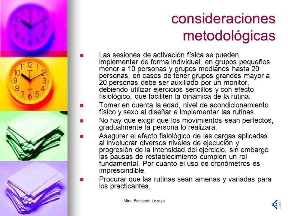 Mtro. Fernando Lozoya consideraciones metodológicas Incluir en las rutinas, las cualidades físicas y coordinativas más afines con el deporte y caracte