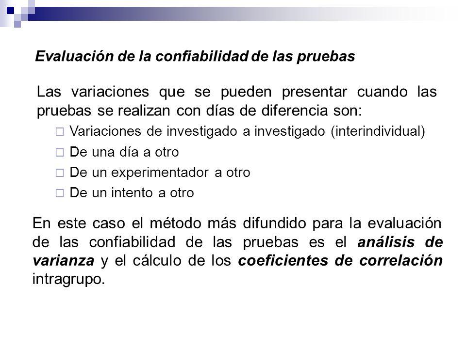 Evaluación de la confiabilidad de las pruebas En este caso el método más difundido para la evaluación de las confiabilidad de las pruebas es el anális