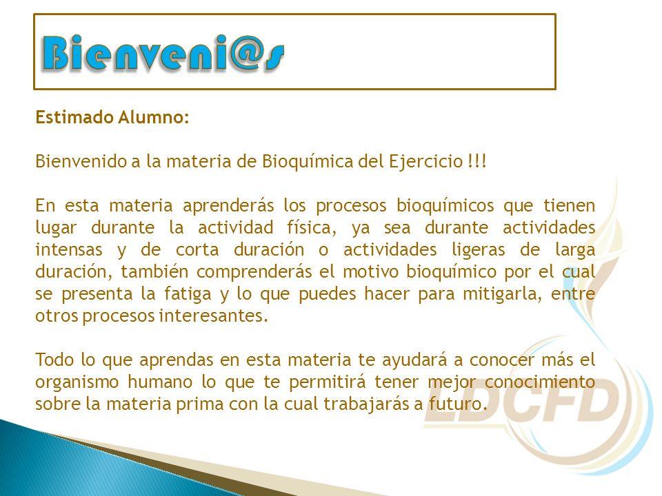 Estimado Alumno: Bienvenido a la materia de Bioquímica del Ejercicio !!.