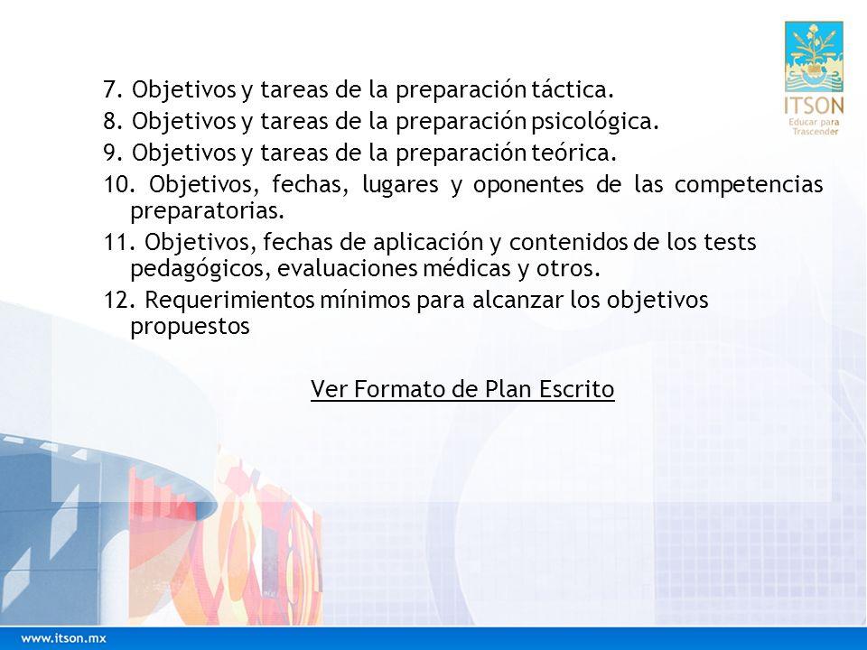 7. Objetivos y tareas de la preparación táctica. 8. Objetivos y tareas de la preparación psicológica. 9. Objetivos y tareas de la preparación teórica.