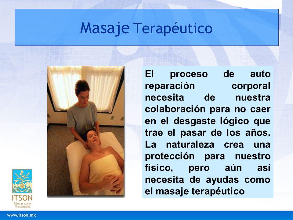 Masaje Terapéutico El proceso de auto reparación corporal necesita de nuestra colaboración para no caer en el desgaste lógico que trae el pasar de los